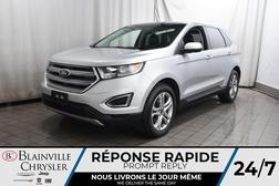 2017 Ford Edge Titanium AWD * GPS * CAM RECUL * TOIT PANO *  - BC-C1902  - Blainville Chrysler