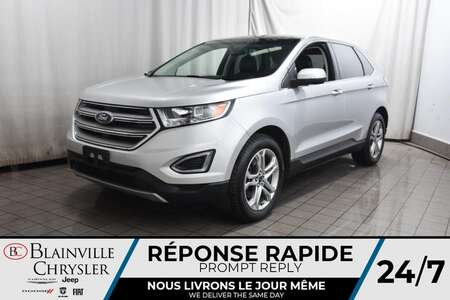 2017 Ford Edge Titanium AWD * GPS * CAM RECUL * TOIT PANO * for Sale  - BC-C1902  - Blainville Chrysler